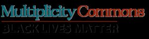 Multiplicity Commons: Black Lives Matter